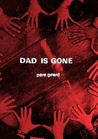 Dad Is Gone