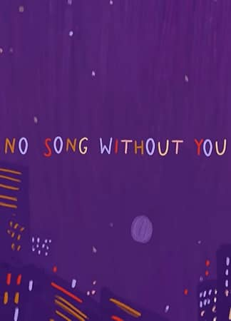 No song without you