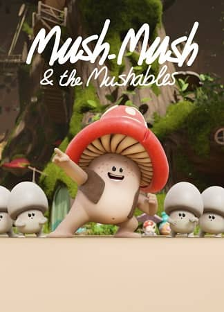 Mush-Mush and The Mushables - The Guardian Of The Forest